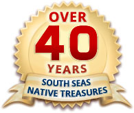 Over 40 Years - South Seas Native Treasures